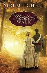 Flirtation Walk by Siri Mitchell (2016-03-01)