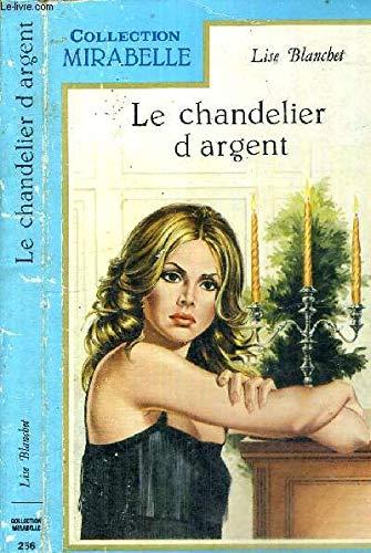 LE CHANDELIER D'ARGENT / COLLECTION MIRABELLE