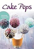 Cake Pops - Trendige Minikuchen: Leckere Rezepte von einfach bis ausgefallen