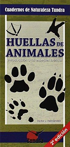Huellas de animales (2º ed.). Introducción a las especies ibéricas (Cuadernos De Naturaleza) por Victor J. Hernández