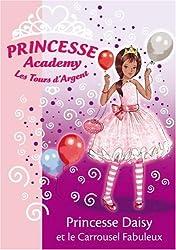 Princesse Academy, Tome 9 : Princesse Daisy et le Carrousel Fabuleux