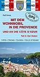 Mit dem Wohnmobil in die Provence und an die Côte d'Azur: Teil 2: Der Osten