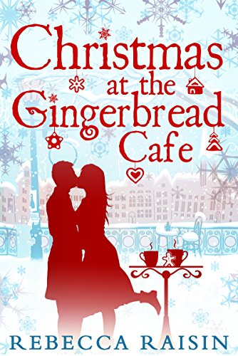 Christmas At The Gingerbread Café (The Gingerbread Café, Book 1) par [Raisin, Rebecca]