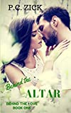 Behind the Altar (Behind the Love Book 1) by P.C. Zick