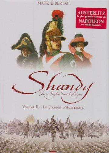 Shandy, un Anglais dans l'Empire, Tome 2 : Le Dragon d'Austerlitz