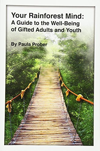Your Rainforest Mind: A Guide to the Well-Being of Gifted Adults and Youth por Paula Prober