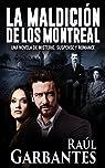 La Maldición de los Montreal: Una novela de misterio, suspense y romance par Garbantes
