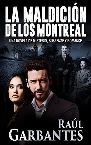 La Maldición de los Montreal: Una novela de misterio, suspense y romance por Raúl Garbantes