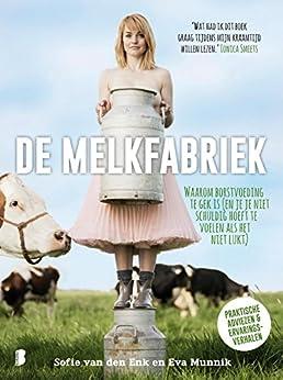 De melkfabriek van [Enk, Sofie van den, Munnik, Eva]