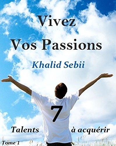 Couverture du livre Vivez Vos Passions: sept talents à acqérir