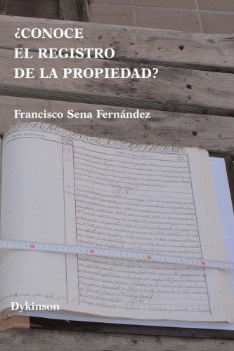 ¿Conoce el Registro de la Propiedad? por Francisco Sena Fernández