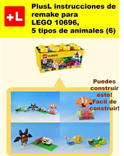 PlusL instrucciones de remake para LEGO 10696,5 tipos de animales (6): Usted puede construir 5 tipos de animales (6) de sus propios ladrillos por PlusL