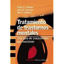 Tratamiento de trastornos mentales: Una guía de tratamientos que funcionan (Alianza Ensayo)