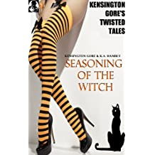 KENSINGTON GORE'S TWISTED TALES #6 SEASONING OF THE WITCH
