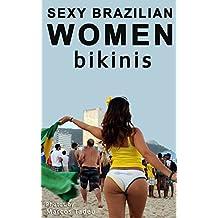 Sexy Brazilian in Bikinis: Sexy Brazilian women photos wearing bikinis (English Edition)