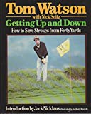 Getting Up and Down: How to Save Strokes from Forty Yards
