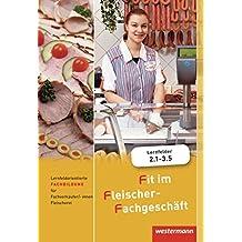 Fit im Fleischer-Fachgeschäft: Lernfeldorientierte Fachbildung für Fachverkäuferinnen und Fachverkäufer: Schülerband