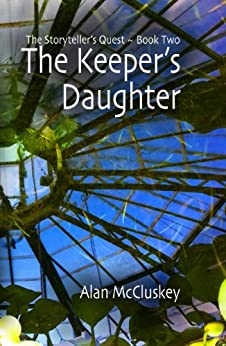 The Keeper's Daughter (The Storyteller's Quest Book 2) (English Edition) di [McCluskey, Alan]