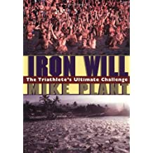 Iron Will: The Triathlete's Ultimate Challenge