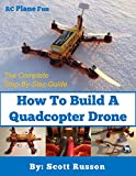 Image de How to Build a Quadcopter Drone: Everything you need to know about building your own
