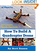 #7: How to Build a Quadcopter Drone: Everything you need to know about building your own Quadcopter Drone incorporated with pictures as a  complete step-by-step guide.