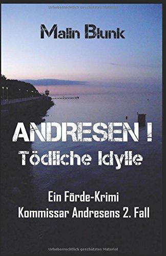 Buchseite und Rezensionen zu 'ANDRESEN! Tödliche Idylle: Ein Förde-Krimi' von Malin Blunk