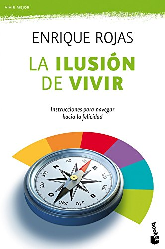 La ilusión de vivir: Instrucciones para navegar hacia la felicidad (Vivir Mejor) por Enrique Rojas