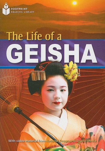 The Life of a Geisha (Footprint Reading Library: Level 5)
