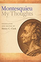 My Thoughts Mes Pensees by Charles de Secondat,Baron de Montesquieu (2012-01-31)
