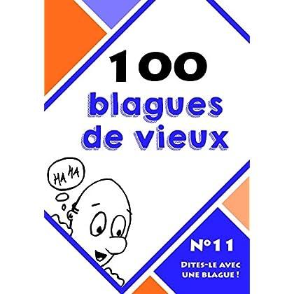 100 blagues de vieux (Dites-le avec une blague ! t. 11)
