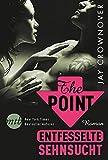 The Point - Entfesselte Sehnsucht (MIRA Star Bestseller Autoren Romance)