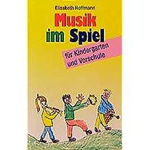 Musik im Spiel, Bd.1, Für Kindergarten und Vorschule