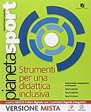 Pianeta sport. Strumenti per una didattica inclusiva. Per la Scuola media. Con e-book. Con espansione online