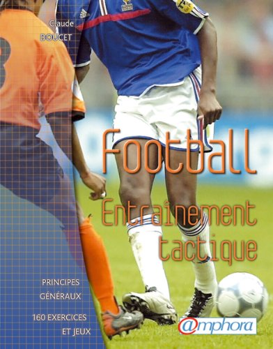 FOOTBALL, entraînement tactique par Claude Doucet