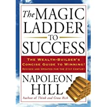The Magic Ladder to Success: The Wealth-Builder's Concise Guide to Winning, Revised and Updated by Napoleon Hill (2009-06-25)