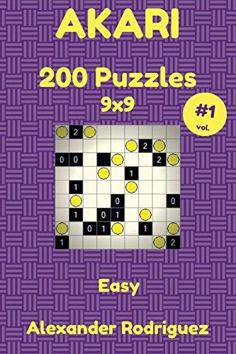Akari Puzzles 9x9 - Easy 200 vol. 1: Volume 1 por Alexander Rodriguez
