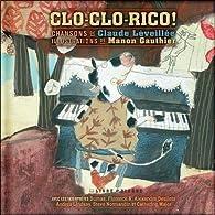 Clo-clo-rico ! - Livre + CD par Claude Léveillée