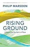 Rising Ground: A Search for the Spirit of Place Paperback ¨C June 4, 2015