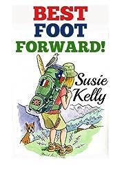 Best Foot Forward: A 500-mile Walk Through Hidden France by Susie Kelly (2011-10-14)