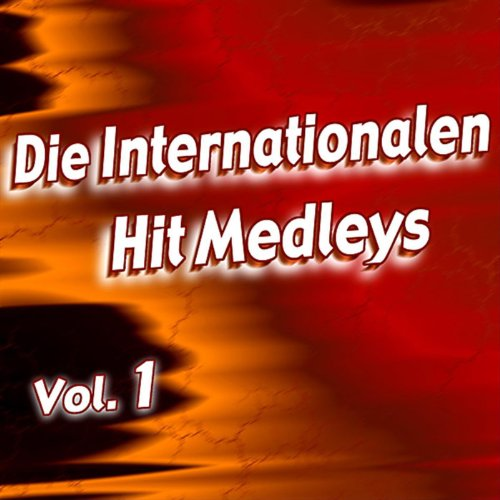Die Internationalen Hit Medleys - Vol. 1