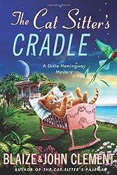 The Cat Sitter's Cradle (Dixie Hemingway Mysteries)