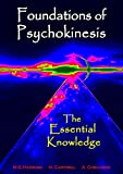 Foundations of Psychokinesis, The Essential Knowledge (English Edition)