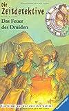 Das Feuer des Druiden (Die Zeitdetektive, Band 18) - Fabian Lenk