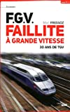 Telecharger Livres F G V Faillite a grande vitesse (PDF,EPUB,MOBI) gratuits en Francaise