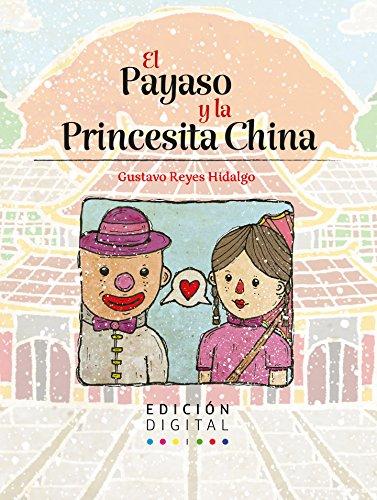 El Payaso y la Princesita China por Gustavo Reyes Hidalgo