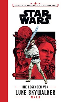Star Wars: Die Legenden von Luke Skywalker: Journey to Star Wars: Die letzten Jedi