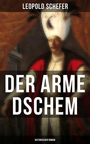 Der arme Dschem: Historischer Roman: Aus der Geschichte des Osmanischen Reiches
