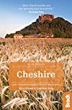 Cheshire: Local, characterful guides to Britain's Special Places (Bradt Travel Guides (Slow Travel series))