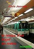 Telecharger Livres LE TEMPS D UN TRAJET EN METRO nouvelles (PDF,EPUB,MOBI) gratuits en Francaise
