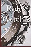 Rolex Watches: From the Rolex Submariner to the Rolex Daytona: Volume 2 (Luxury Watches)